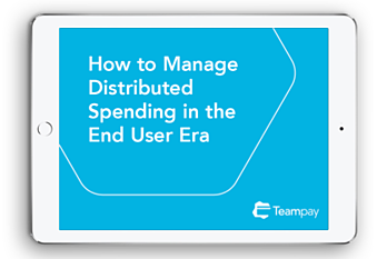 How to Manage Distributed Spending in the End User Era